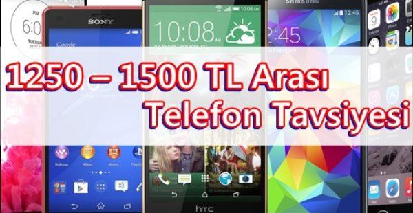 1250 – 1500 TL Arası Telefon Tavsiyesi 2016