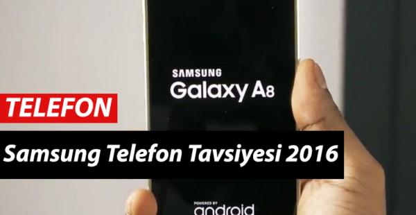 Samsung Telefon Alacam Ne önerirsiniz 2016