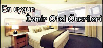 Uygun Otel Tavsiye İzmir