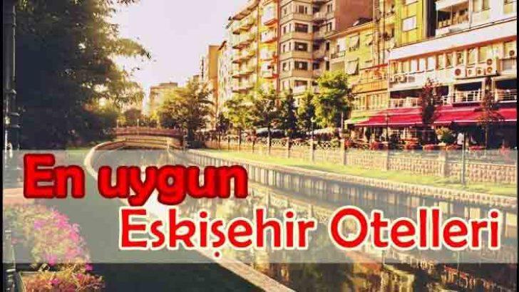 Uygun Otel Tavsiye Eskişehir