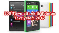 500 TL ve Altı Akıllı Telefon Modelleri 2017